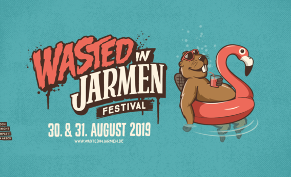 Wasted in Jarmen 2019 angekündigt